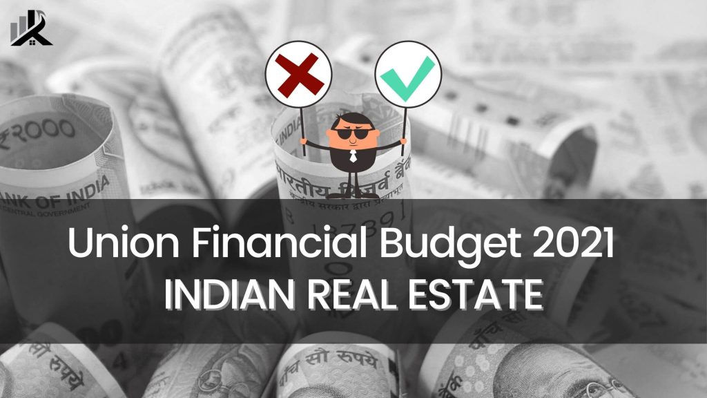 Union Financial Budget 2021 for Indian Real Estate
